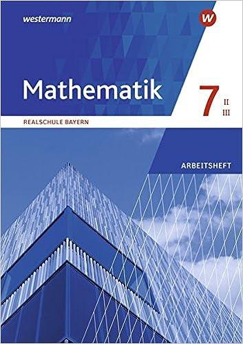 Mathematik 7 II/III – Arbeitsheft