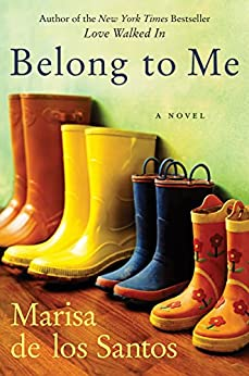Belong to Me: A Novel by [de los Santos, Marisa]