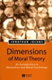 Dimensions of Moral Theory, Jonathan A. Jacobs, 0631229647