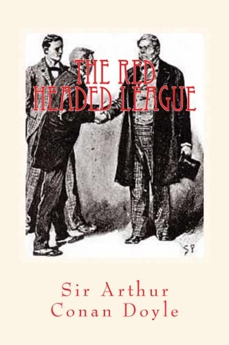 The Red Headed League: Illustrated Edition (The Works of Sir Arthur Conan Doyle) (Volume 5)