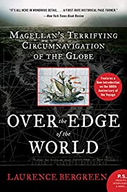 Over the Edge of the World: Magellan's Terrifying Circumnavigation of the G