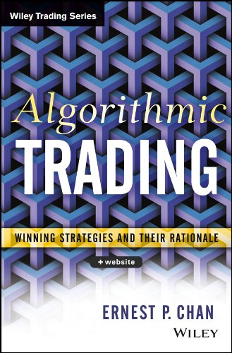 Algorithmic Trading: Winning Strategies and Their Rationale (Wiley Trading)