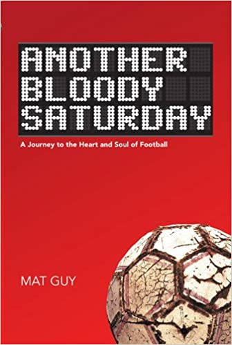 Another Bloody Saturday  Mat Guy  9781910745281  Amazon.com  Books 31cdc355f