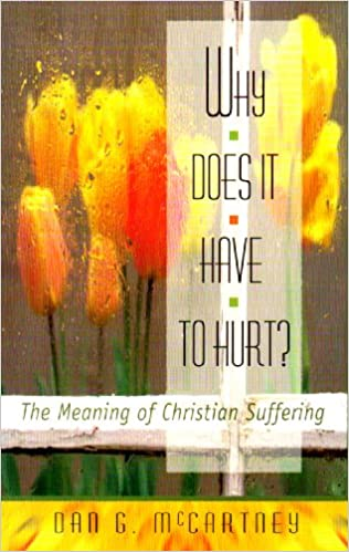 Book Why Does It Have to Hurt?: The Meaning of Christian Suffering