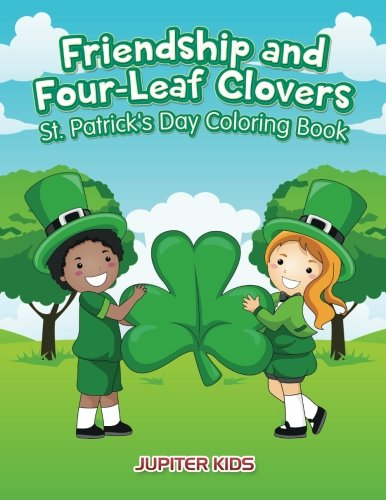 Friendship and Four-Leaf Clovers St. Patrick's Day Coloring Book