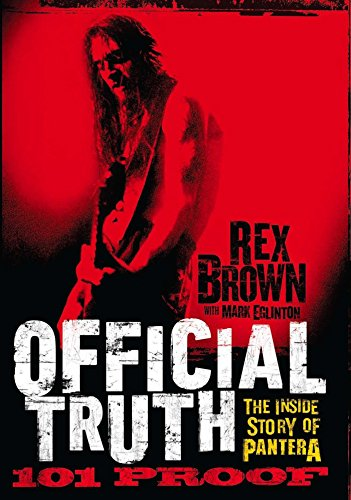 Official truth 101 proof the inside story of pantera kindle official truth 101 proof the inside story of pantera by brown rex fandeluxe Images