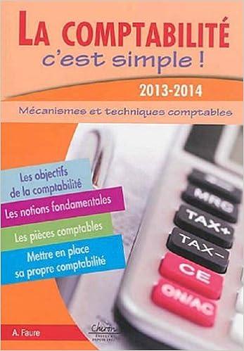 Livre La comptabilité c'est simple : Mécanismes et techniques comptables pdf, epub ebook