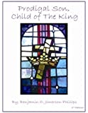 Prodigal Son, Child of The King by Benjamin O. Jimerson-Phillips (2012-04-19)