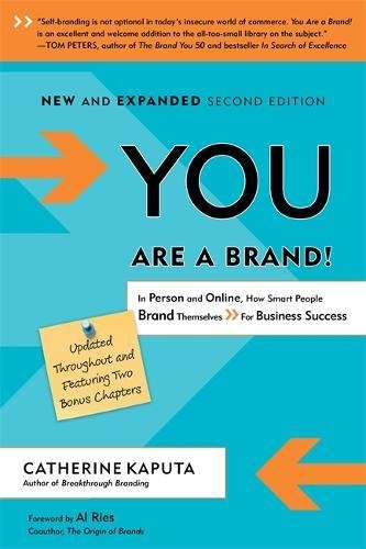 Book: You Are a Brand! How Smart People Brand Themselves for Business Success by Catherine Kaputa