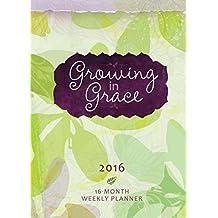Growing in Grace 2016 Weekly Planner: 16-Month Weekly Planner