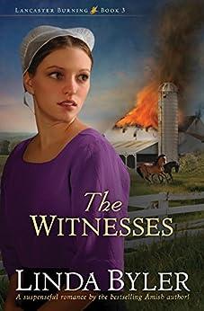The Witnesses (Lancaster Burning) by [Byler, Linda]
