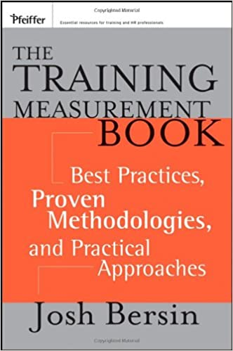 Download The Training Measurement Book: Best Practices, Proven Methodologies, and Practical Approaches PDF