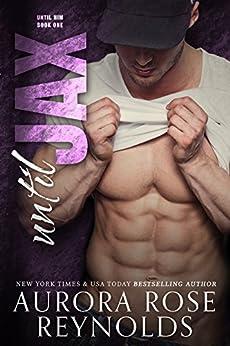 Until Jax: Until (Until Her/Him Book 2) by [Reynolds, Aurora Rose]