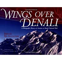 Wings over Denali: A Photographic History of Aviation in Denali National Park