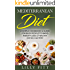 Mediterranean Diet: A Simple Cookbook & Guide For Busy People To Rapid Weight Loss & Healthy Eating Mastery