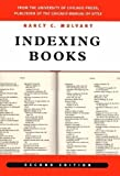 Indexing Books (Chicago Guides to Writing, Editing, and Publishing) 2nd (second) Revised Edition by Mulvany, Nancy C published by University of Chicago Press (2005)