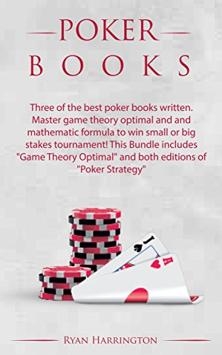 Poker Books: Three of the best poker books written. Master game theory optimal and mathematic formula to win small or big stakes tournament!