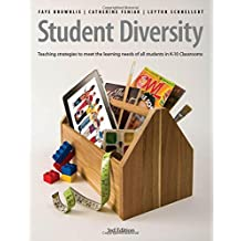 Student Diversity, 3rd Edition: Teaching strategies to meet the learning needs of all students in K-10 classrooms