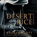 Desert Rice (The Desert) Audiobook by Angela Scott Narrated by Hillary Hawkins