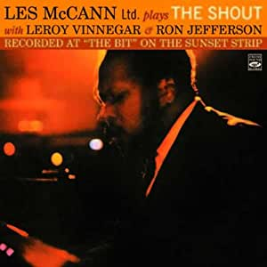 LES McCANN Ltd. plays THE SHOUT. Recorded at The Bit on the Sunset Strip. Complete Recordings (for the first time on CD)