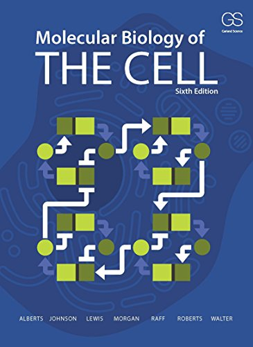 Molecular Biology of the Cell: Sixth Edition (Molecular Biology Of The Cell 7th Edition)