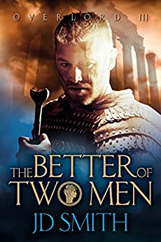 The Better of Two Men (Overlord Book 3) by [Smith, JD]