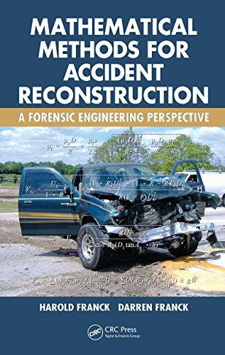Download Mathematical Methods for Accident Reconstruction: A Forensic Engineering Perspective Pdf