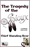 The Tragedy of the Sioux (Illustrated)