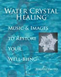 water crystal book - Water Crystal Healing: Music and Images to Restore Your Well-Being