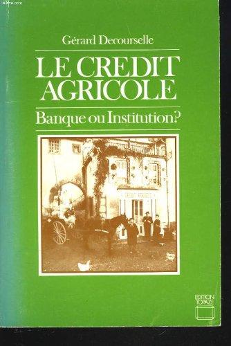 le-credit-agricole-banque-ou-institution-