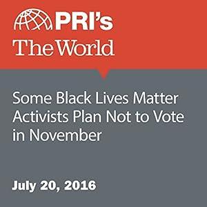Some Black Lives Matter Activists Plan Not to Vote in November