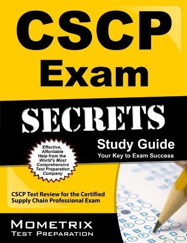 CSCP Exam Secrets Study Guide: CSCP Test Review for the Certified Supply Chain Professional Exam by CSCP Exam Secrets Test Prep Team (2013-02-14)