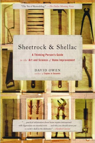 sheetrock-shellac-a-thinking-persons-guide-to-the-art-and-science-of-home-improvement