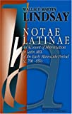 Notae Latinae: An Account of Abbreviation in Latin Mss. of the Early Minuscule Period (c. 700 - 850) by Wallace Martin Lindsay (2001-07-18)