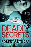 img - for Deadly Secrets: An absolutely gripping crime thriller (Detective Erika Foster) (Volume 6) book / textbook / text book