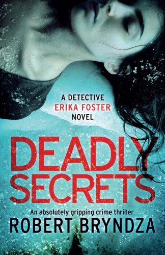 Deadly Secrets: An absolutely gripping crime thriller (Detective Erika Foster) (Volume 6)