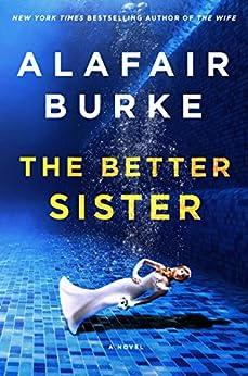 The Better Sister: A Novel by [Burke, Alafair]