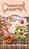 Assaulted Caramel (Amish Candy Shop Mysteries)