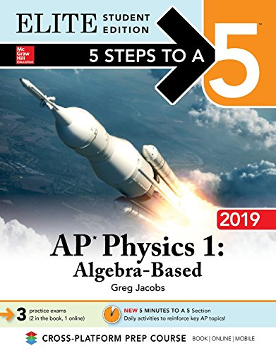 5 Steps to a 5: AP Physics 1 Algebra-Based 2019 Elite Student Edition