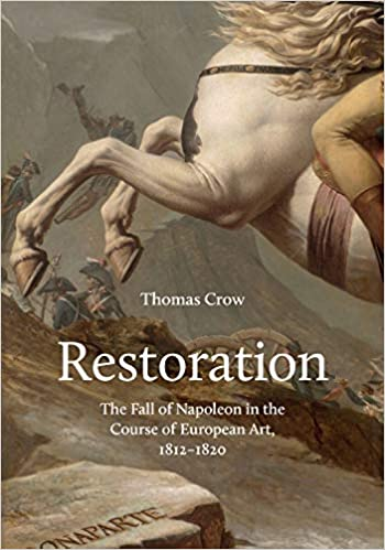 1812-1820 Restoration The Fall of Napoleon in the Course of European Art