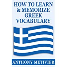 How to Learn And Memorize Greek Vocabulary ... Using A Memory Palace Specifically Designed For Greek (Magnetic Memory Series)