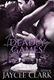 Deadly Games (Deadly series Book 4)