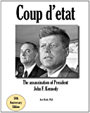 Coup d'etat: The assassination of President John F. Kennedy (English Edition)