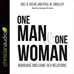 One Man and One Woman: Marriage and Same-Sex Relations | Joel R. Beeke,Paul M. Smalley