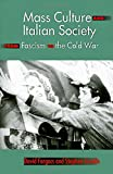 img - for Mass Culture and Italian Society from Fascism to the Cold War book / textbook / text book