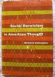Social Darwinism in American Thought, Richard Hofstadter, 0807600792