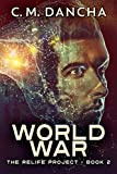 World War: When the Past and Future Collide (The ReLife Project Book 2)