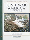 img - for Civil War America, 1850 to 1875 (Almanacs of American Life) book / textbook / text book