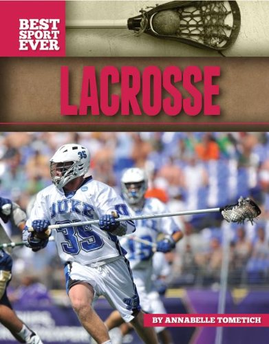 Lacrosse (Best Sport Ever) pdf epub