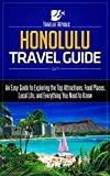 Honolulu Travel Guide: An Easy Guide to Exploring the Top Attractions, Food Places, Local Life, and Everything You Ne (Traveler Republic)